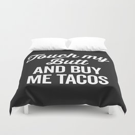 Touch My Butt Funny Quote Duvet Cover