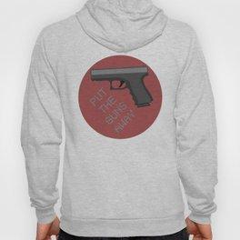 Put The Guns Away Hoody