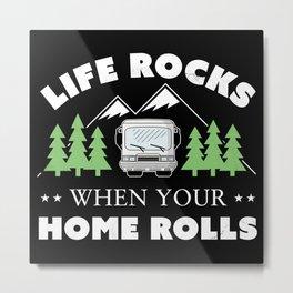 Life Rocks Funny Motorhome Camping Gift Metal Print