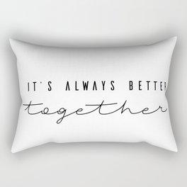 It's always better together Rectangular Pillow