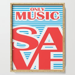 Only Music Save, typography poster, Serving Tray