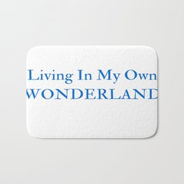 Living In My Own Wonderland in Blue Bath Mat
