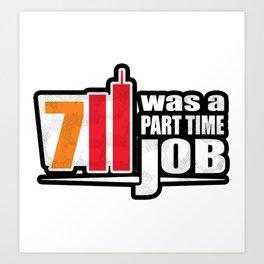 Seven - Was a part time job Art Print