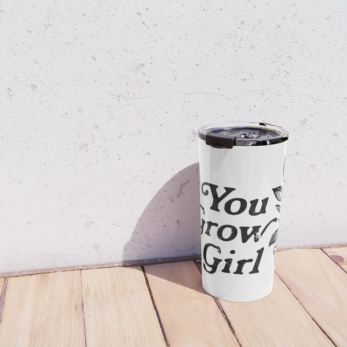 You Grow Girl Travel Mug