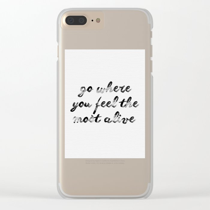 Go where you feel the most alive 2 Clear iPhone Case