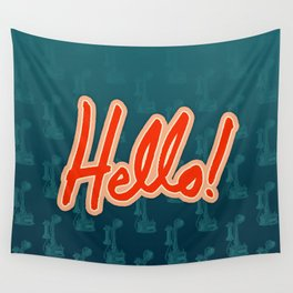 Hello! / Hold the phone Wall Tapestry