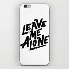 leave me alone iPhone & iPod Skin