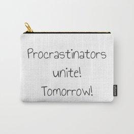 Procrastinators Unite! Tomorrow! Carry-All Pouch