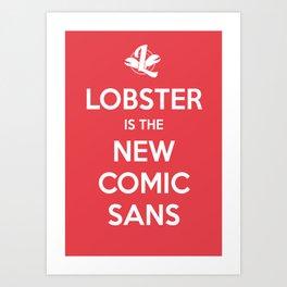 Lobster is the new Comic Sans Art Print