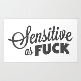 Sensitive as F*ck Art Print