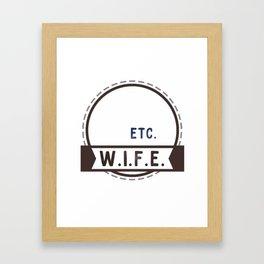 W.I.F.E. - wife, milf - WHITE Framed Art Print