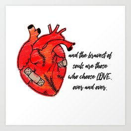 Brave heart Art Print