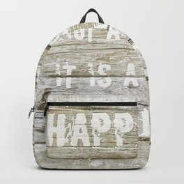Happiness is not a destination Backpack