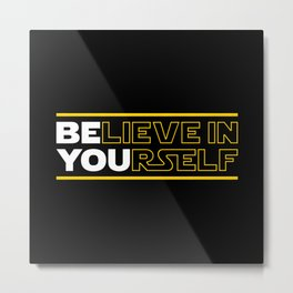 Believe In Yourself (Be You) Typography Metal Print