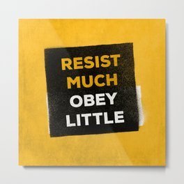 Resist much obey little Metal Print