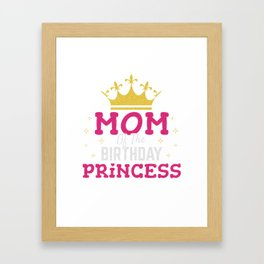 Mom of the Birthday Princess Gift Girl Mommy Daughter Party Framed Art Print