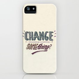 Or, stop complaining. iPhone Case