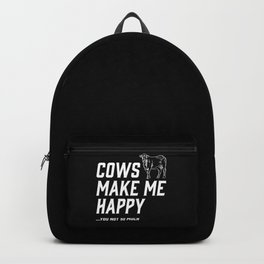 Cows Make Me Happy - You Not So Much Backpack