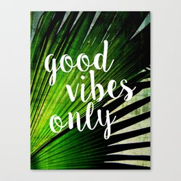 Good Vibes Only Tropical Palm Canvas Print
