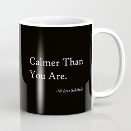 Calmer Than You Are -Black Coffee Mug