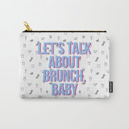 let's talk about brunch, baby Carry-All Pouch