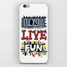 Long Live Fun iPhone & iPod Skin