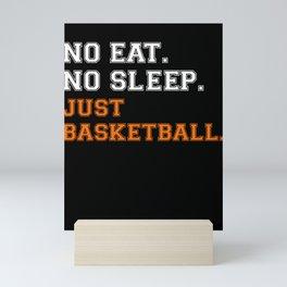 NO EAT NO SLEEP JUST BASKETBALL REPEAT COACH GIFT Mini Art Print