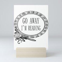 Go Away I'm Reading Mini Art Print