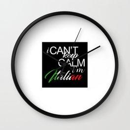 I Can't Keep Calm I'm Italian Wall Clock