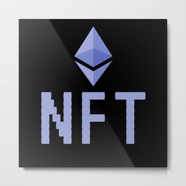 NFT Non-Fungible Token NFTs Funny Metal Print