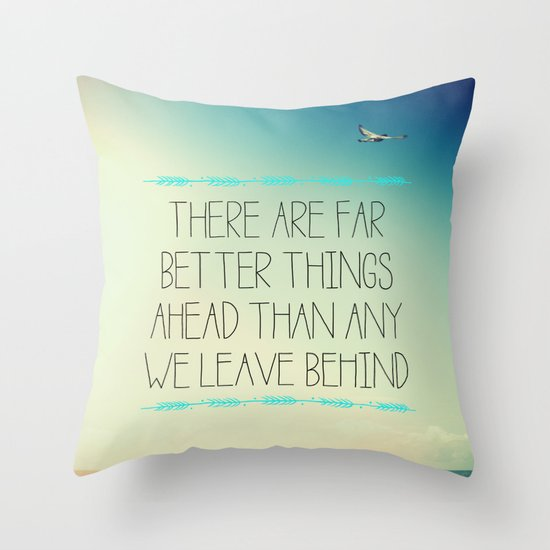 Better Things Throw Pillow