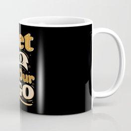 Let go of our ego Coffee Mug