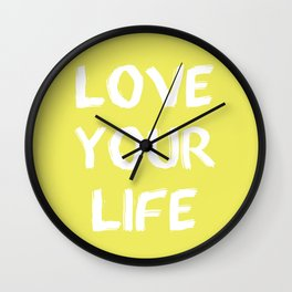 Love Your Life Quote Wall Clock