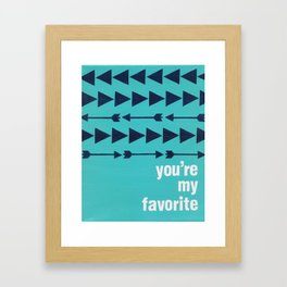 You're My Favorite Framed Art Print