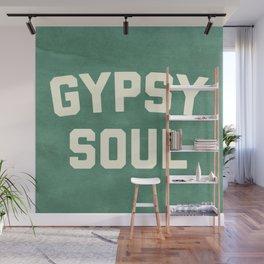 Gypsy Soul Slogan Wall Mural