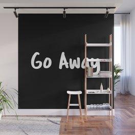 Go Away Wall Mural