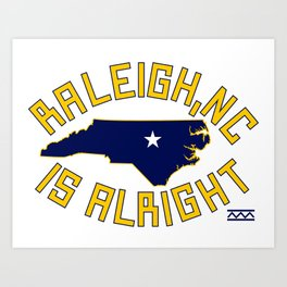NC is Alright Art Print