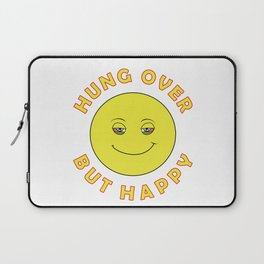 Hungover - But Happy Laptop Sleeve