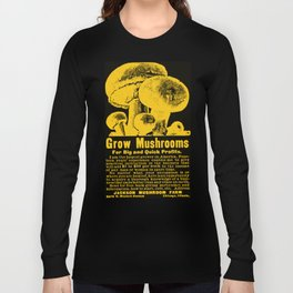 Grow Mushrooms! Long Sleeve T-shirt