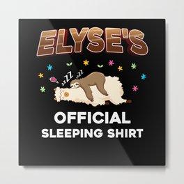 Elyse Name Gift Sleeping Shirt Sleep Napping Metal Print