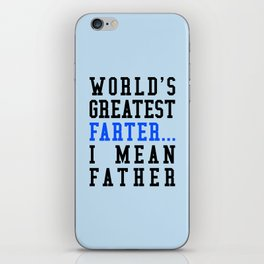 WORLD'S GREATEST FARTER I MEAN FATHER iPhone Skin
