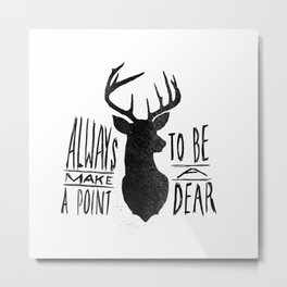 Be a Dear Metal Print
