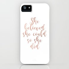 She believed she could so she did - rose gold Slim Case iPhone SE