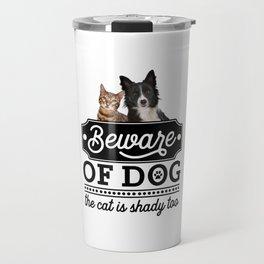 Beware Of The Dog Travel Mug