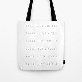 Dress Like Lorelai, Think Like Rory, Drink Like Emily, Cook Like Sookie, Rock Like Lane … Caps Tote Bag