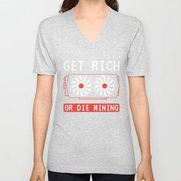 Get Rich Or Die Mining | Crypto Mining Unisex V-Neck