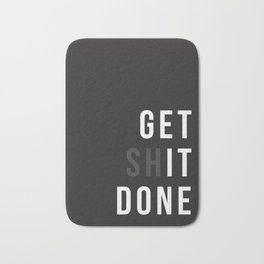 Get Shit Done (Black version) Bath Mat