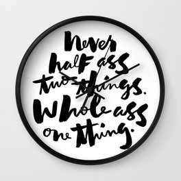 never half ass Wall Clock