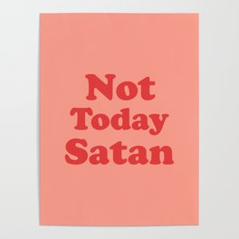 Not Today Satan, Funny, Quote Poster