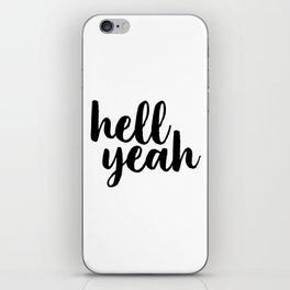Hell Yeah, Printable Art, Inspirational Quote, Typography Poster, Word Art, Typographic Print iPhone Skin
